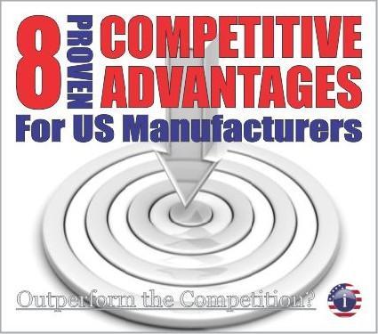 8 Proven Competitive Advantages for US Manufacturers